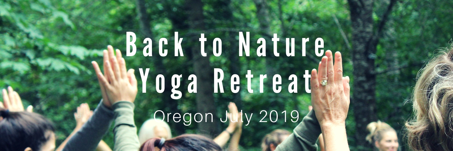 Women's yoga retreat in Oregon summer 2019